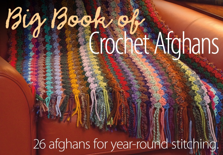 Big Book of Crochet Afghans from AnniesCatalog.com -- Includes 26 crochet afghan patterns in designs for every season and style!