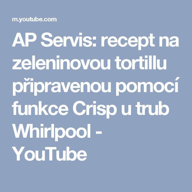 Tortilla di verdure - AP Servis: recept na zeleninovou tortillu připravenou pomocí funkce Crisp u trub Whirlpool - YouTube