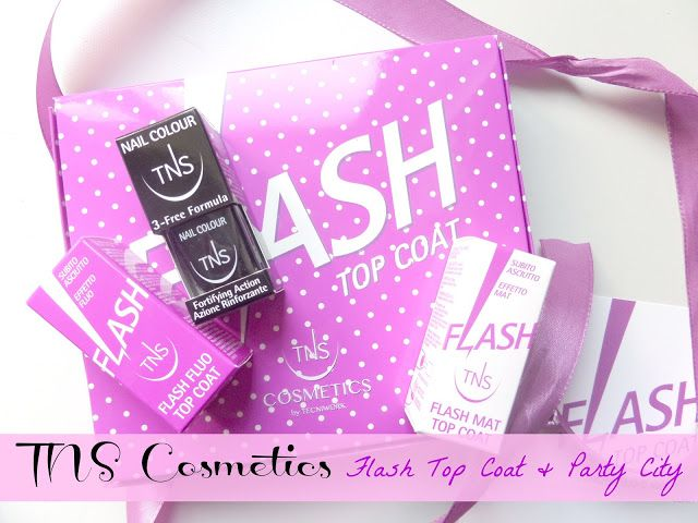 [angolo toelette] TNS Cosmetics Flash Top Coat & Party City { news }   lastanzasegreta