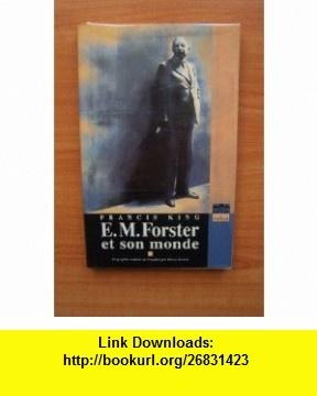 E. M. Forster et son monde (9782840750024) Francis King , ISBN-10: 2840750023  , ISBN-13: 978-2840750024 ,  , tutorials , pdf , ebook , torrent , downloads , rapidshare , filesonic , hotfile , megaupload , fileserve