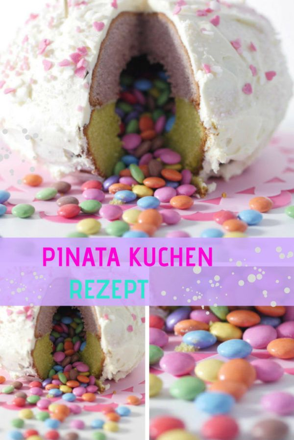 Pinata Kuchen Mit Smarties Fullung Pinata Kuchen Pinata Kuchen Smarties Kuchen