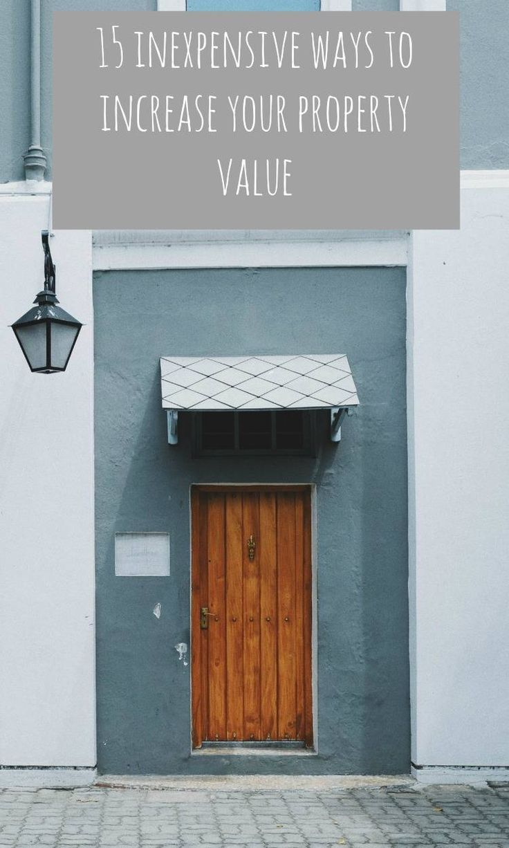15 inexpensive ways to increase your property value - a beautiful space #property #propertyvalue