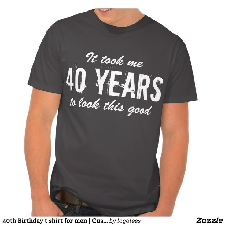 40th Birthday T Shirt For Men Customizable Shirts For