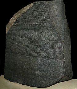 De Steen van Rosetta, is een donkere granieten steen die in juli 1799 in Egypte door Franse genietroepen werd ontdekt bij de Egyptische plaats Rosetta (nu El Rashid). Op de steen staat één tekst, geschreven op drie verschillende manieren: in het Egyptisch door middel van Egyptische hiërogliefen, in het Egyptisch door middel van het demotisch schrift en in het Grieks alfabet. Ontcijferd door Jean-François Champollion. Brits Museum