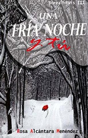 Una fría noche y tú – Rosa Alcántara Menéndez,Descargar gratis