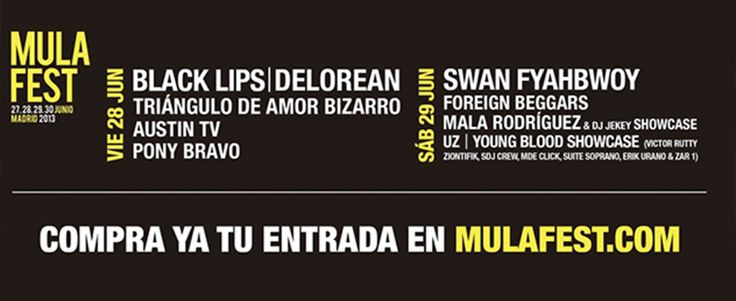 Black Lips, Austin TV, Delorean, Triángulo de Amor Bizarro y Pony Bravo, Swan Fyahbwoy, Foreign Beggars, UZ, Mala Rodríguez,