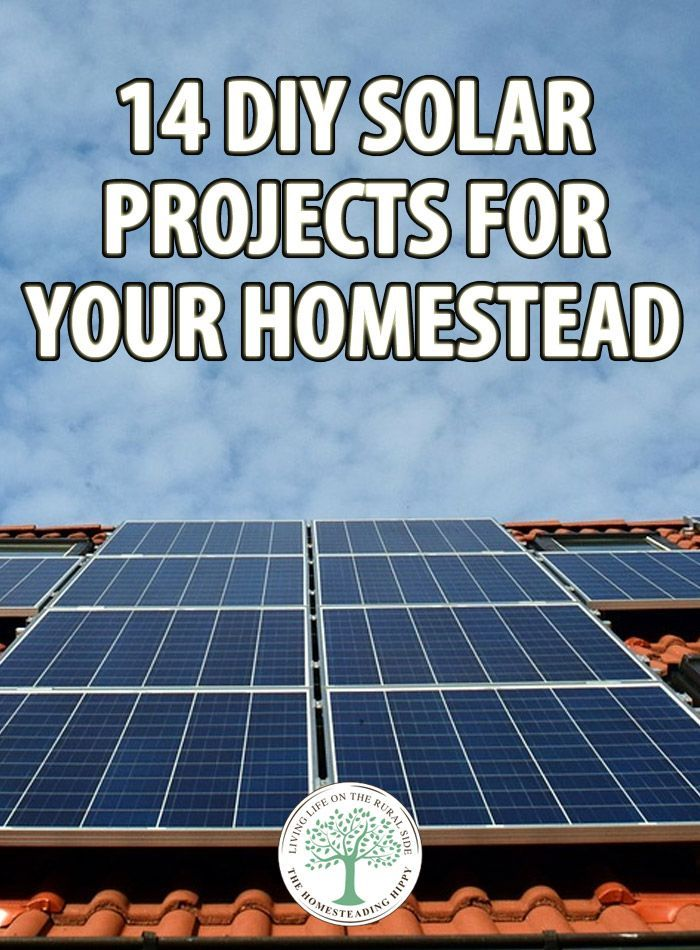 14 Diy Solar Projects For Your Homestead The Homesteading Hippy Solar Projects Solar Diy Solar