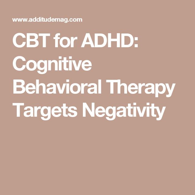 CBT for ADHD: Cognitive Behavioral Therapy Targets Negativity