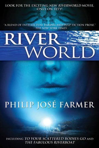 Riverworld: Including To Your Scattered Bodies Go & The Fabulous Riverboat by Philip Jose Farmer. $11.70. 446 pages. Publisher: Tor Books; 1 edition (May 25, 2010). Author: Philip Jose Farmer