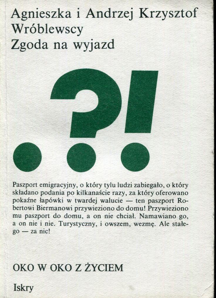 """""""Zgoda na wyjazd"""" Agnieszka and Andrzej Krzysztof Wróblewscy Cover by Zbigniew Czarnecki Book series Oko w oko z życiem Published by Wydawnictwo Iskry 1989"""