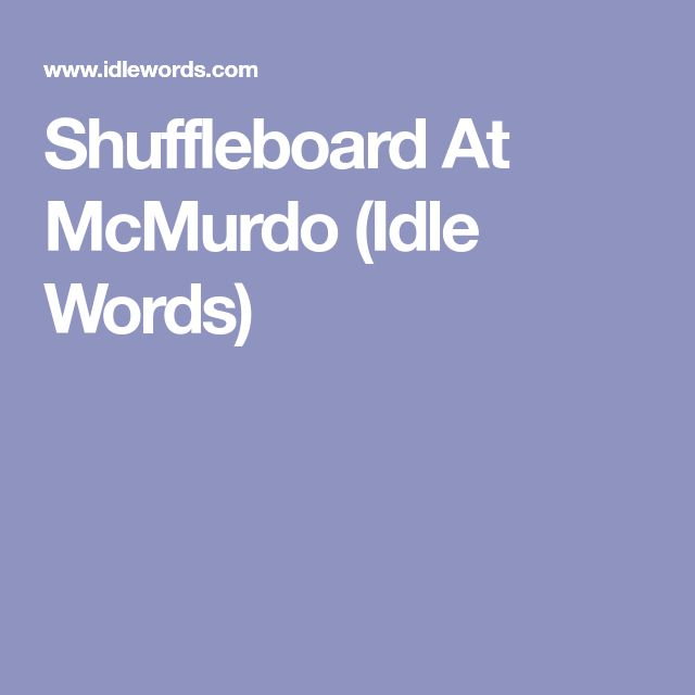 Shuffleboard At McMurdo (Idle Words)