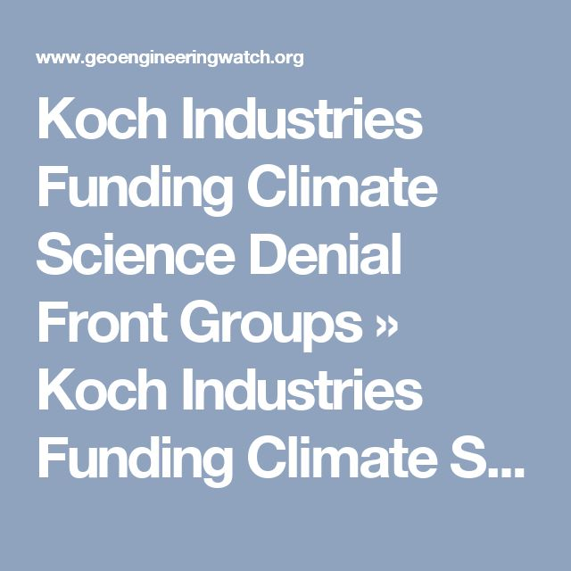 Koch Industries Funding Climate Science Denial Front Groups » Koch Industries Funding Climate Science Denial Front Groups | Geoengineering Watch
