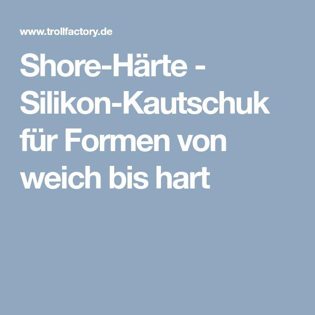 Shore-Härte - Silikon-Kautschuk für Formen von weich bis hart