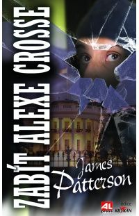 Zabít Alexe Crosse - James Patterson #alpress #james #patterson #alex #cross #thriller #bestseller #knihy