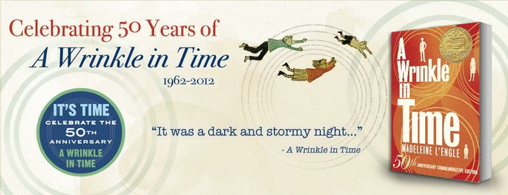 Wrinkle in Time by Madeleine L'Engle - 2012 is the 50th anniversary.: 50 Year, High School, Movie, Favorite Book, Mentors Teachers