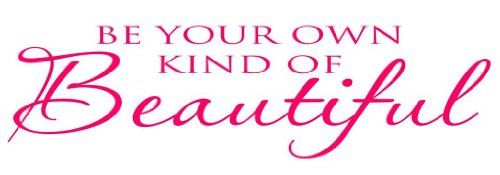 Be Your Own Kind Of Beautiful (All Caps PINK) Quote Wall