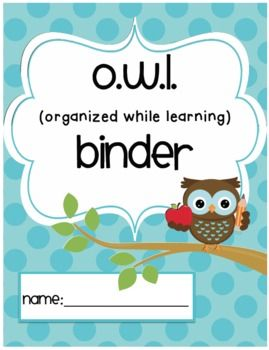 "OWL (Organized while Learning) Binder Cover, List of ""Do's""/Rules for an OWL binder, and Table of Contents"