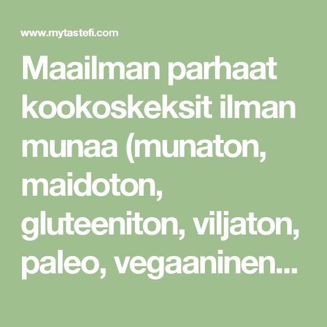 Maailman parhaat kookoskeksit ilman munaa (munaton, maidoton, gluteeniton, viljaton, paleo, vegaaninen) - myTaste
