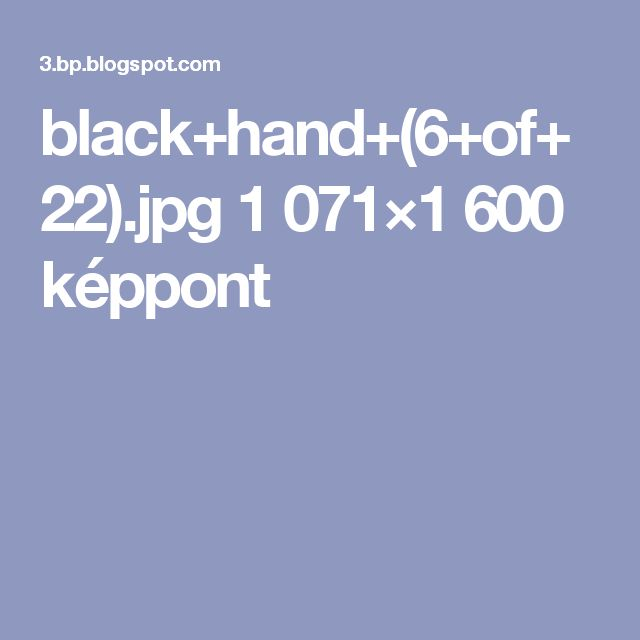 black+hand+(6+of+22).jpg 1071×1600 képpont