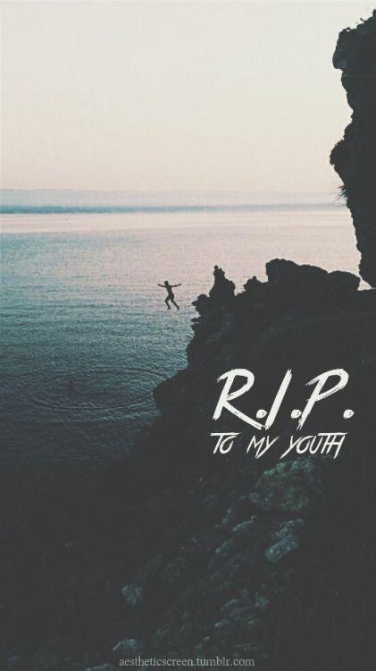 R.i.p a minha juventude