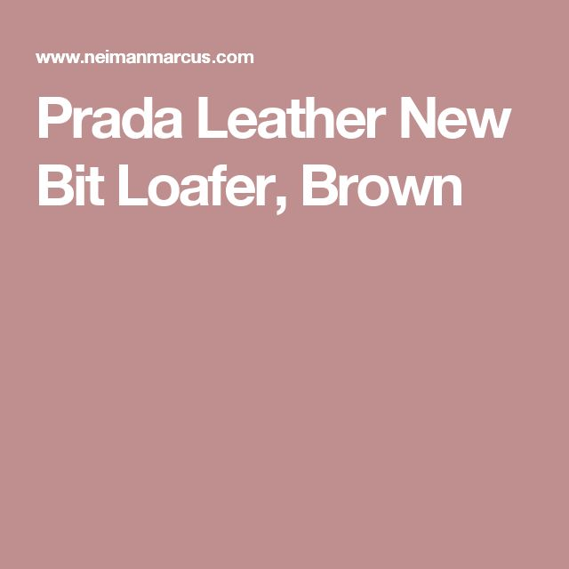 Prada Leather New Bit Loafer, Brown