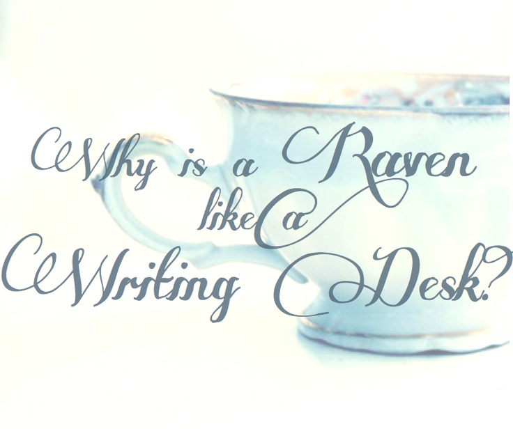 Quot Why Is A Raven Like A Writing Desk Quot Lewis Carroll