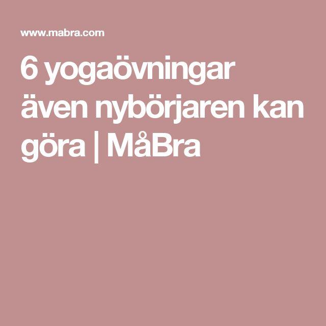 6 yogaövningar även nybörjaren kan göra | MåBra