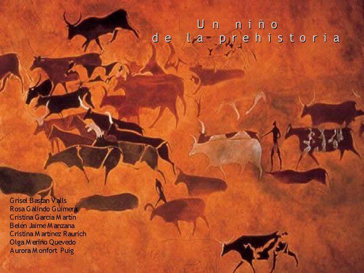 Un niño de la Prehistoria Cuento que narra la historia de Pedro, un niño de la Prehistoria.