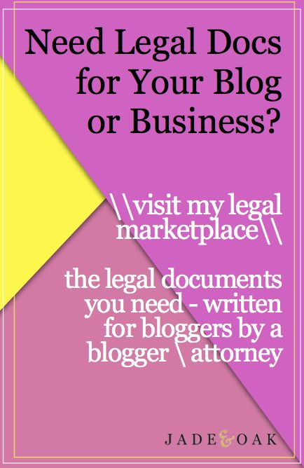 Legal documents for your website, blog or business. Written by a fellow blogger and licensed attorney. Access the legal documents you need to keep your blog and biz LEGAL.