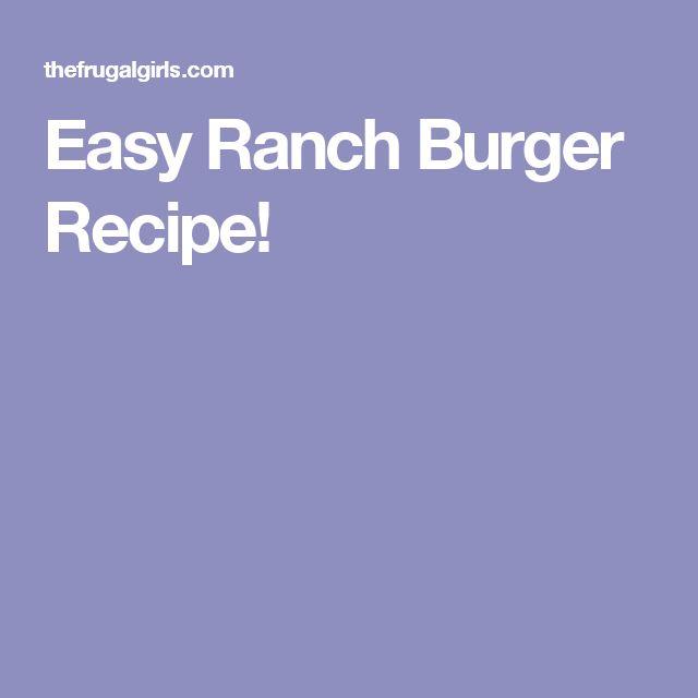 Easy Ranch Burger Recipe!