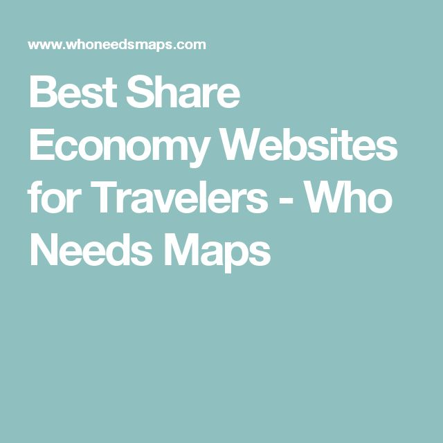 Best Share Economy Websites for Travelers - Who Needs Maps