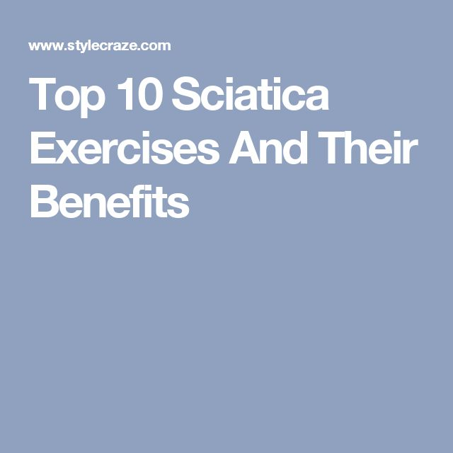 Top 10 Sciatica Exercises And Their Benefits
