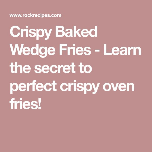 Crispy Baked Wedge Fries - Learn the secret to perfect crispy oven fries!
