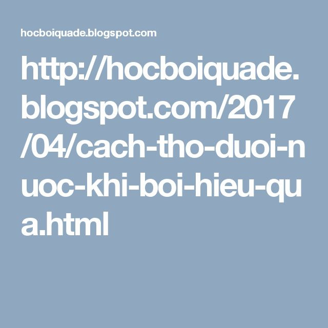 http://hocboiquade.blogspot.com/2017/04/cach-tho-duoi-nuoc-khi-boi-hieu-qua.html