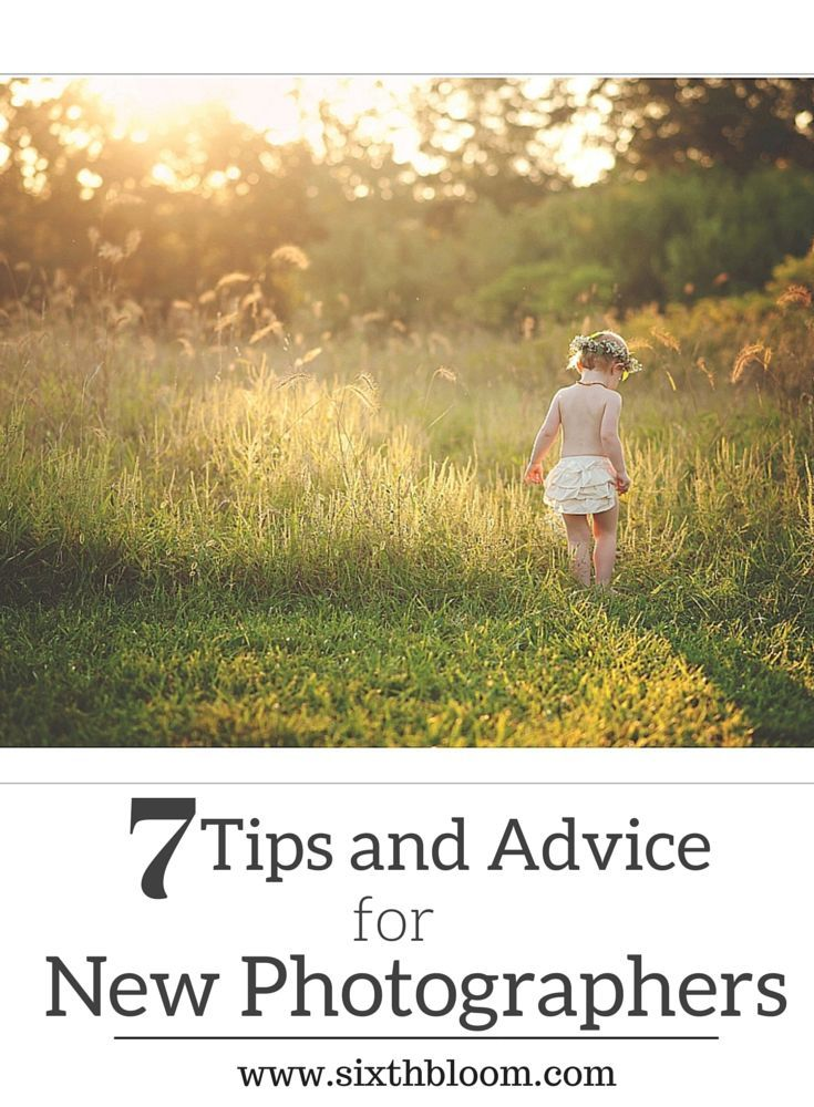 Still collecting tips ... 7 Tips and Advice for New Photographers, Beginner Photography, Beginning Photography, New Photographer