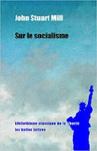 John Stuart Mill : Sur le socialisme