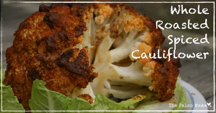 ... spiced cauliflower whole roasted spiced cauliflower the paleo mama