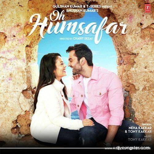 Free Download Oh Humsafar Music Ringtone A Song Is Sung By Neha Kakkar Tony Kakkar And Starting Neha Kakkar Him Mp3 Song Download Mp3 Song Ringtone Download