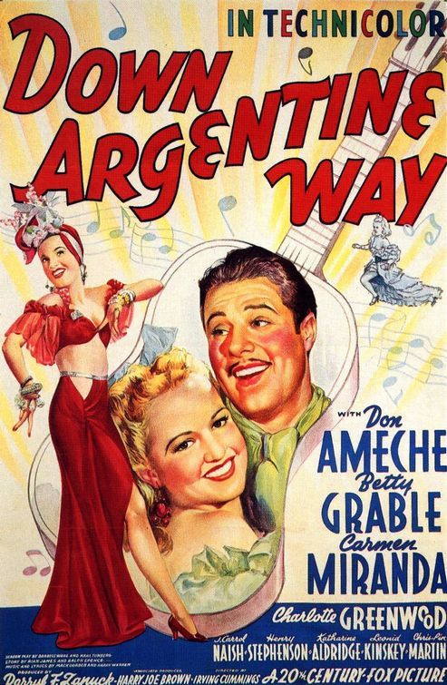 DOWN ARGENTINE WAY (1940) - Don Ameche - Betty Grable - Carmen Miranda - Charlotte Greenwood - 20th Century-Fox.
