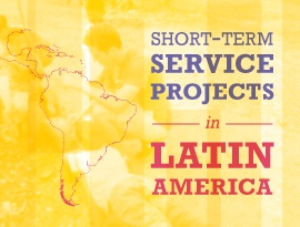 Short Term Service Projects in Latin America
