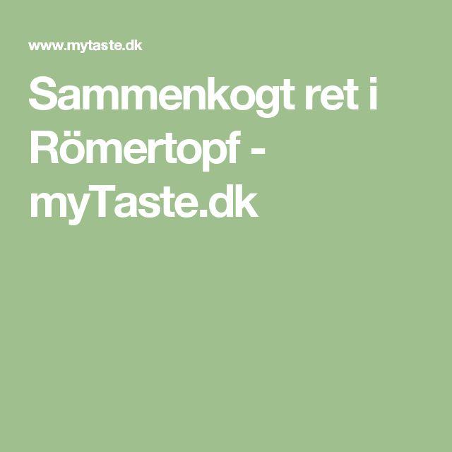 Sammenkogt ret i Römertopf - myTaste.dk