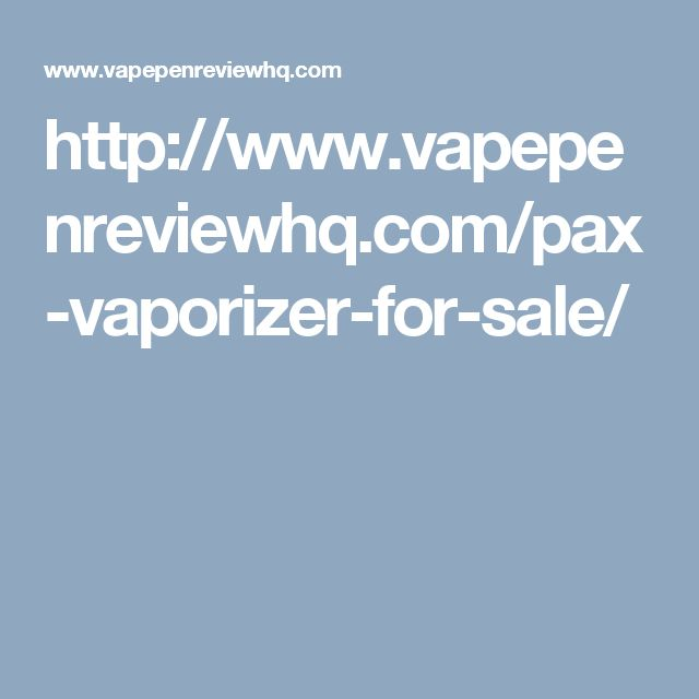 http://www.vapepenreviewhq.com/pax-vaporizer-for-sale/