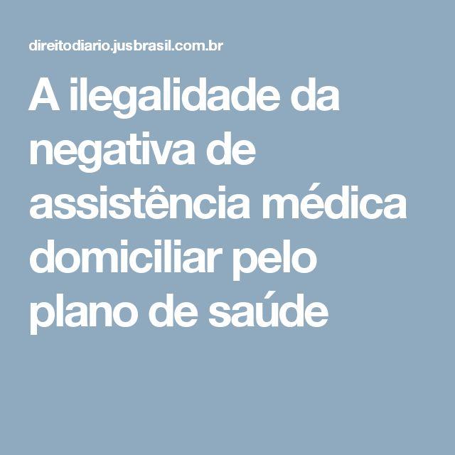 A ilegalidade da negativa de assistência médica domiciliar pelo plano de saúde