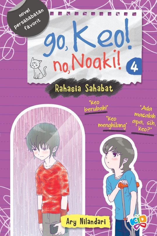 Go, Keo! No, Noaki! 4: Rahasia Sahabat by Ary Nilandari. Published on 21 September 2015.