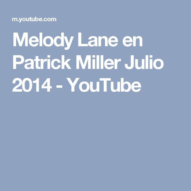 Melody Lane en Patrick Miller Julio 2014 - YouTube