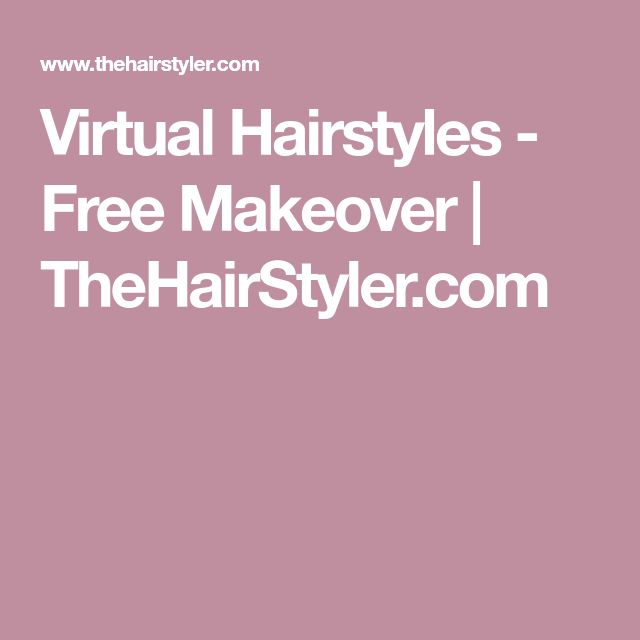 Virtual Hairstyles - Free Makeover | TheHairStyler.com