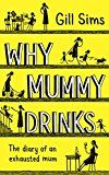 #9: Why Mummy Drinks: Sunday Times Bestseller