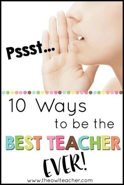 There are 10 ways to be the most amazing, best teacher ever! Check out these tips and ideas that will help you with your classroom!