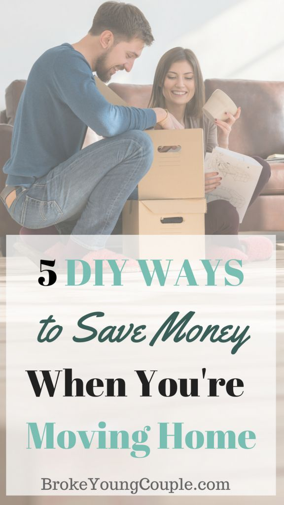 5 DIY Ways to Save Money When You're Moving Home | BrokeYoungCouple.com