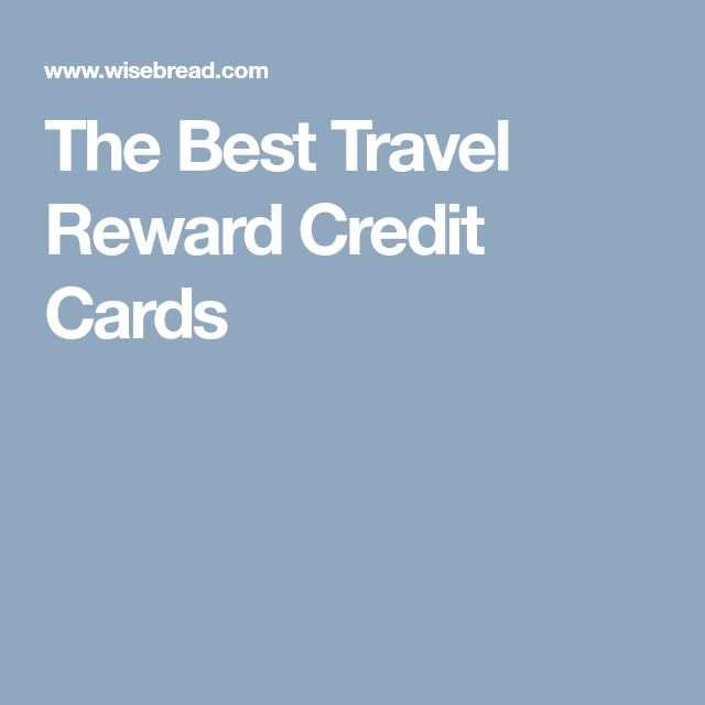 The Best Travel Reward Credit Cards